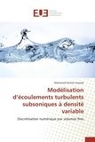 Mohamed Hichem Gazzah - Modélisation d'écoulements turbulents subsoniques à densité variable - Discrétisation numérique par volumes finis.