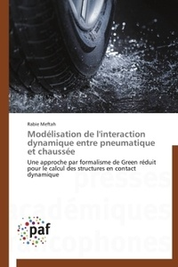 Modélisation de linteraction dynamique entre pneumatique et chaussée - Une approche par formalisme de Green réduit pour le calcul des structures en contact dynamique.pdf