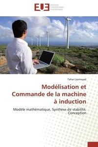 Modelisation et commande de la machine à induction - Modèle mathématique, synthèse de stabilité, conception.pdf