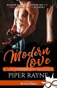 Piper Rayne - Modern love Tome 2 : Une aventure avec un boxeur.