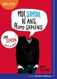 Becky Albertalli - Moi, Simon, 16 ans, Homo Sapiens. 1 CD audio MP3