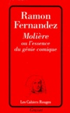 Ramon Fernandez - Molière ou l'essence du génie comique.