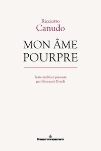 Ricciotto Canudo - Mon âme pourpre.