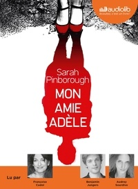 Sarah Pinborough - Mon amie Adèle. 1 CD audio MP3