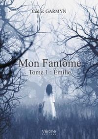 Cédric Garmyn - Mon fantôme Tome 1 : Emilie.