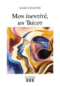 Mamy Célestin - Mon identité, un tricot.
