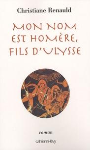 Christiane Renauld - Mon nom est Homère, fils d'Ulysse.