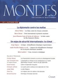 Olivier Weber et Mario Bettati - Mondes N° 1, Automne 2009 : La diplomatie contre les mafias ; Un enjeu de sécurité internationale : le climat.