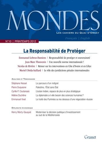 Emmanuel Lebrun-Damiens et Jean-Marc Thouvenin - Mondes N° 10, Printemps 201 : La Responsabilité de Protéger.