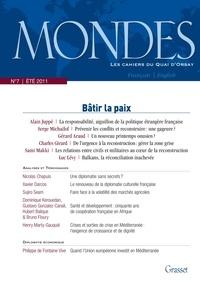 Alain Juppé et Serge Michaïlof - Mondes N° 7, Eté 2011 : Bâtir la paix.
