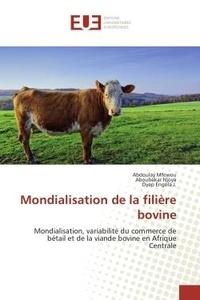 Abdoulay Mfewou - Mondialisation de la filière bovine.