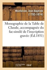 Jean-Baptiste Monfalcon - Monographie de la Table de Claude, accompagnée du fac-similé de l'inscription gravée.