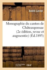 André Lecler - Monographie du canton de Châteauponsac (2e édition, revue et augmentée).
