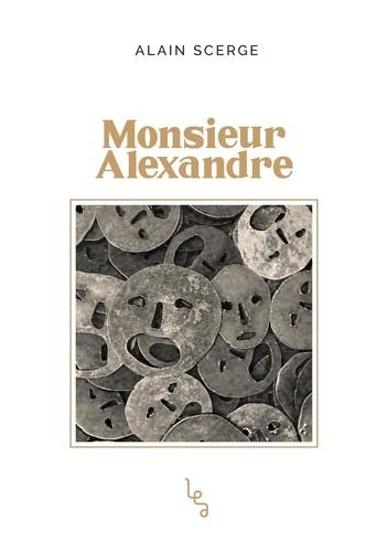 Alain Scerge - Monsieur Alexandre.