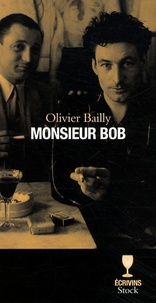 Olivier Bailly - Monsieur Bob.
