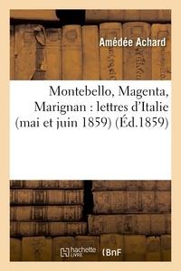 Amédée Achard - Montebello, Magenta, Marignan : lettres d'Italie (mai et juin 1859).