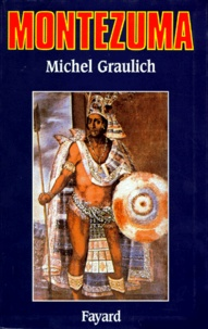 Montezuma. Ou lapogée et la chute de lempire aztèque.pdf