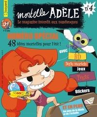 Nathalie Kouyoumdjian - Mortelle Adèle N° 4, juillet-août-s : 48 idées mortelles pour l'été !.