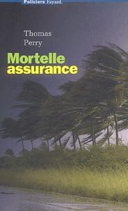 Thomas Perry - Mortelle assurance.