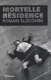 Romain Slocombe - Mortelle résidence.