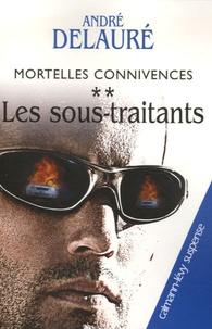 André Delauré - Mortelles connivences Tome 2 : Les sous-traitants.