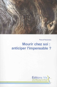 Mourir chez soi : anticiper limpensable ?.pdf