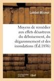 Lambot-miraval - Moyens de remédier aux effets désastreux du déboisement, du dégazonnement et des inondations.