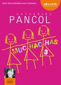 Katherine Pancol - Muchachas Tome 3 :  - Suivi d'un entretien avec l'auteure. 2 CD audio MP3