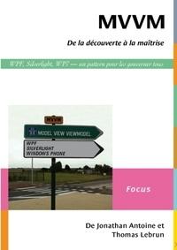 Jonathan Antoine et Thomas Lebrun - MVVM - De la découverte à la maîtrise.
