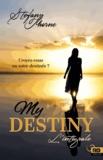 Stefany Thorne - My Destiny  : L'intégrale.