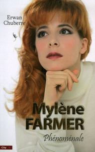 Erwan Chuberre - Mylène Farmer, phénoménale.