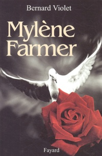 Bernard Violet - Mylène Farmer.