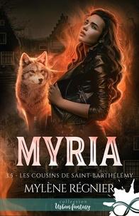 Mylène Régnier - Myria Tome 3.5 : Les cousins de Saint-Barthélémy.