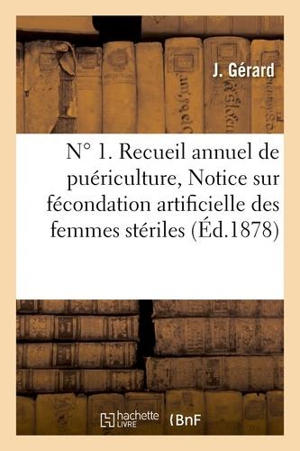 Gérard - Nº 1 Recueil annuel de puériculture. Avril 1878. Notice sur fécondation artificielle femmes stériles.