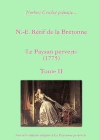Norbert Crochet - N.-E. Rétif de la Bretonne - Le Paysan perverti Tome II.