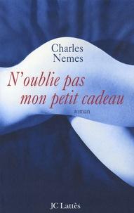 Charles Nemes - N'oublie pas mon petit cadeau.