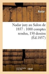 Nadar - Nadar jury au Salon de 1857 : 1000 comptes rendus, 150 dessins (Éd.1857).