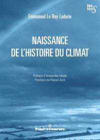 Emmanuel Le Roy Ladurie - Naissance de l'histoire du climat.