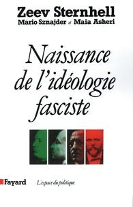 Zeev Sternhell et Mario Sznajder - Naissance de l'idéologie fasciste.