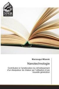 Marzougui Mbarek - Nanotechnologie - Contribution A l'amelioration du refroidissement d'un dissipateur de chaleur par l'utilisation.