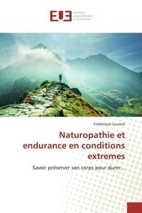 Naturopathie et endurance en conditions extrêmes - Savoir préserver son corps pour durer....pdf