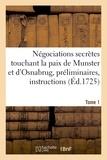 Jean Le Clerc - Négociations secrètes touchant la paix de Munster et d'Osnabrug ou Recueil général Tome 1.