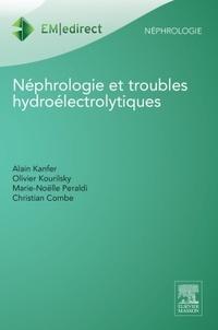 Alain Kanfer et Olivier Kourilsky - Néphrologie et troubles hydroélectrolytiques.