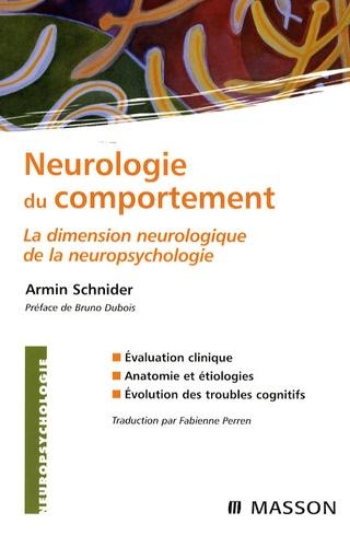 Armin Schnider - Neurologie du comportement - La dimension neurologique de la neuropsychologie.
