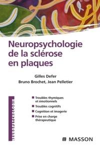 Gilles Defer et Bruno Brochet - Neuropsychologie de la sclérose en plaques.