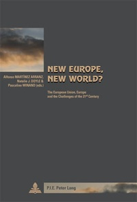 Arranz alfonso Martínez et Natalie j. Doyle - New Europe, New World? - The European Union, Europe and the Challenges of the 21 st  Century.