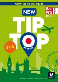 Annick Billaud et Marie-Thérèse Kowalczyk - New Tip Top English 1re/Tle Bac Pro A2-B1+. 2 CD audio