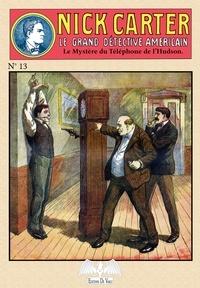 Anonyme - Nick Carter Tome 13 : Le mystère du téléphone de l'Hudson.