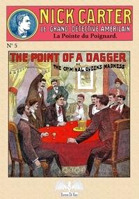 Anonyme - Nick Carter Tome 5 : La pointe du poignard - Ou La folie d'une femme.