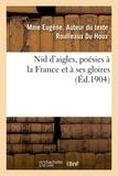Du houx mme eugène Roulleaux - Nid d'aigles, poésies à la France et à ses gloires.